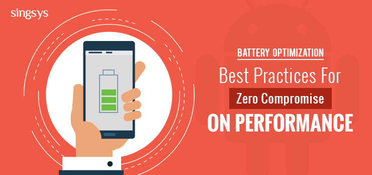 Battery Optimization Best Practices for Zero Compromise on Performance-New