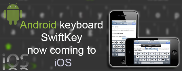 Android keyboard SwiftKey now coming to iOS