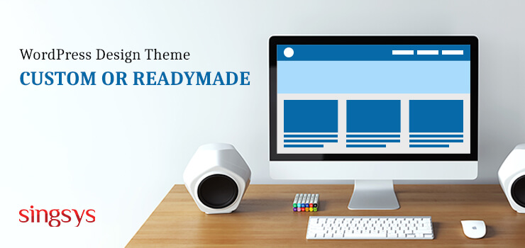 Wordpress theme custom and ready made