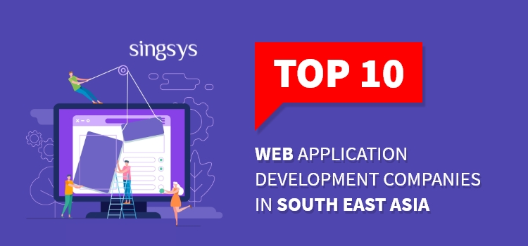 Top 10 website design and development company in SouthEast Asia