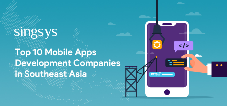 top 10 mobile app development companies in Southeast Asia