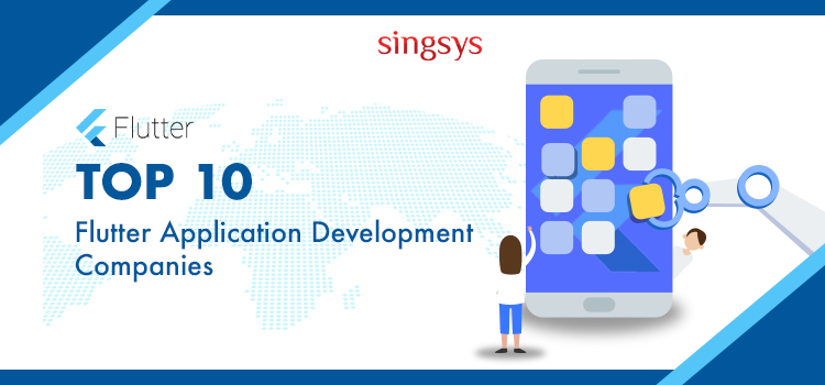 10 Best Flutter App Development Companies Singsys – Official
