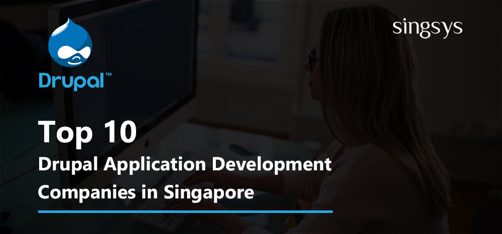 Top 10 Drupal Application Development Companies in Singapore