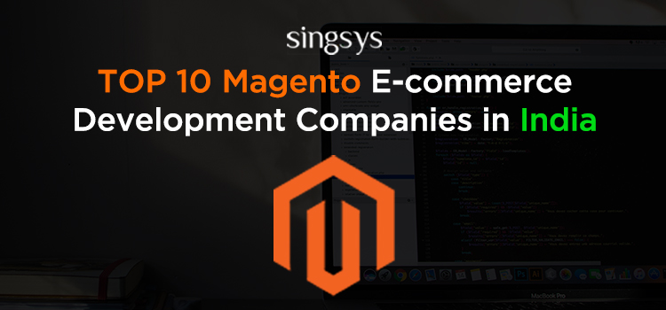Top 10 Magento Ecommerce Development Companies in India