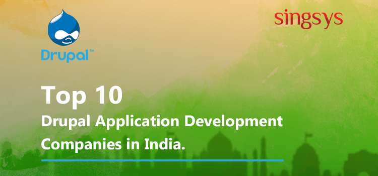 Drupal application development companies in india