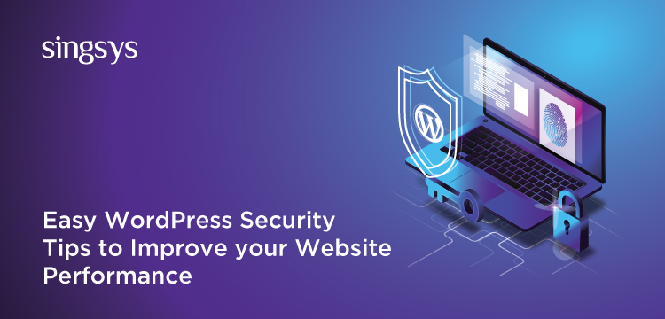 Easy WordPress Security Tips to Improve your Website Performance